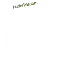 #ElderWisdom